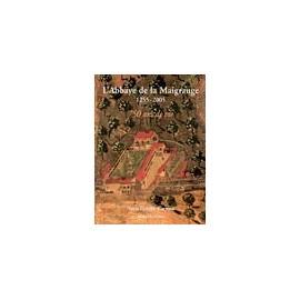 L'ABBAYE DE LA MAIGRAUGE 1255-2005