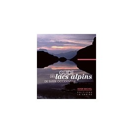 GUIDE DES LACS ALPINS DE SUISSE OCCIDENTALE