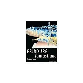 FRIBOURG  FANTASTIQUE