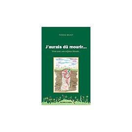 J'AURAIS DÛ MOURIR…