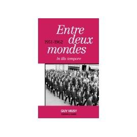 ENTRE DEUX MONDES 1951-1962