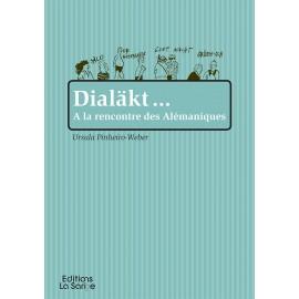 DIALÄKT… A LA RENCONTRE DES ALEMANIQUES